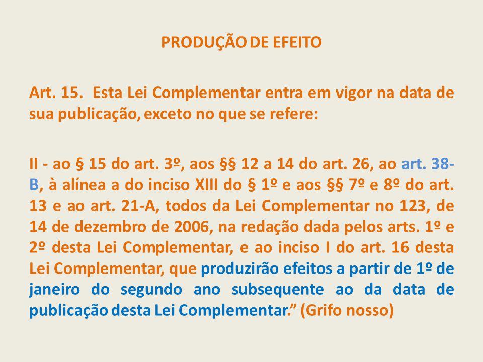 PRODUÇÃO DE EFEITO Art. 15.