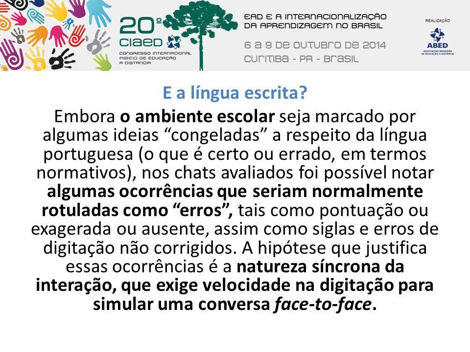"""E a língua escrita? Embora o ambiente escolar seja marcado por algumas ideias """"congeladas"""" a respeito da língua portuguesa (o que é certo ou errado, e"""