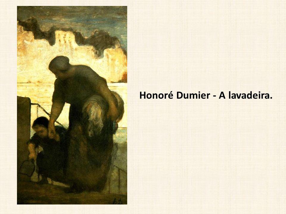 Honoré Dumier - A lavadeira.