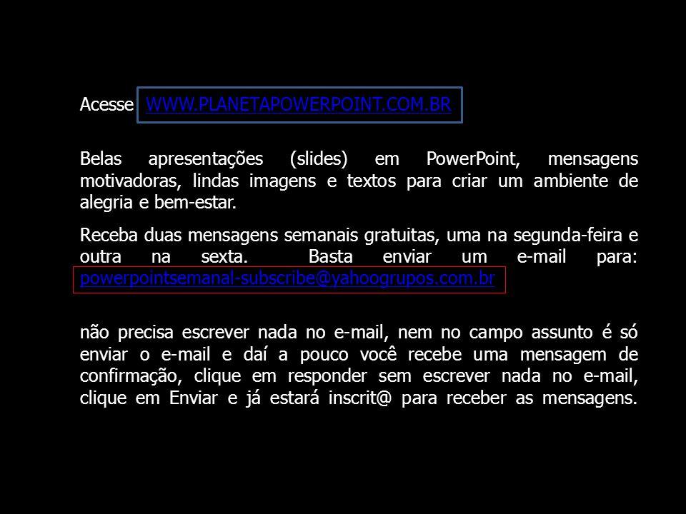 Transcrito parcialmente, e com ligeiras adaptações, do texto: Seja natural; seja natureza do livro Brilhe a sua luz! Autor: Sebastião Bicalho Imagens: