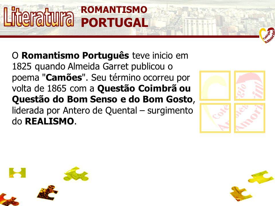 ROMANTISMO PORTUGAL O Romantismo Português teve inicio em 1825 quando Almeida Garret publicou o poema Camões .