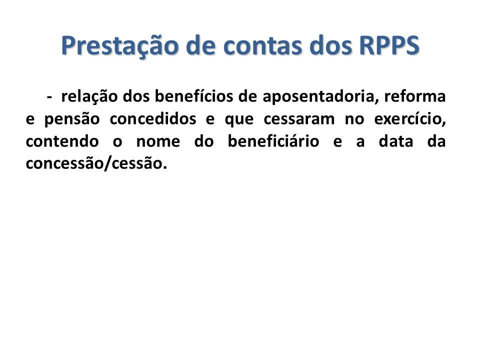 Prestação de contas dos RPPS - relação dos benefícios de aposentadoria, reforma e pensão concedidos e que cessaram no exercício, contendo o nome do be