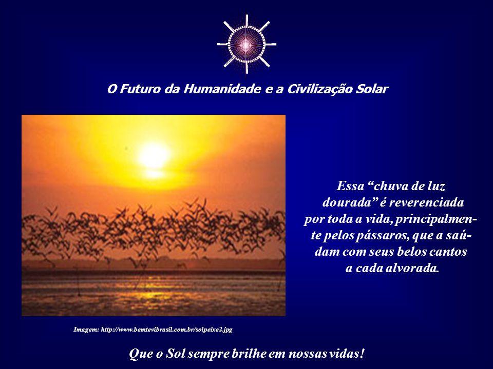 ☼ O Futuro da Humanidade e a Civilização Solar Que o Sol sempre brilhe em nossas vidas! Como nesta paisagem, o nascer do Sol em Akhetaton, o mesmo que
