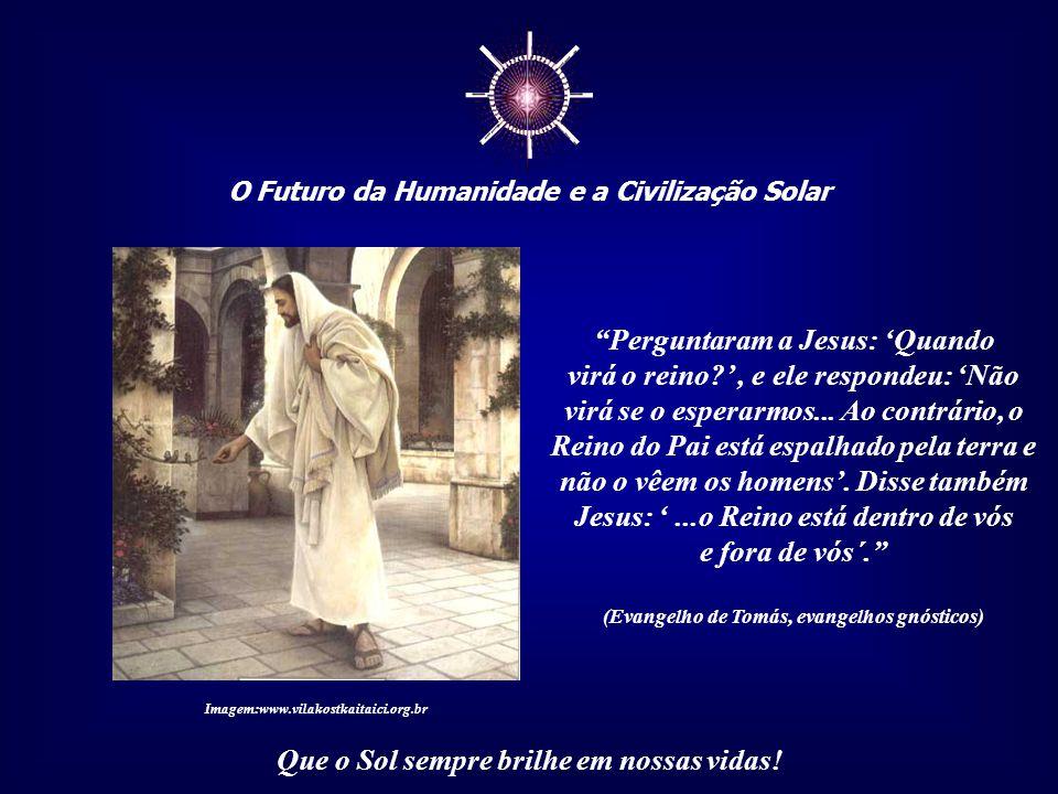 """☼ O Futuro da Humanidade e a Civilização Solar Que o Sol sempre brilhe em nossas vidas! O tão procurado """"Paraíso"""", é somente um estado consciencial, c"""