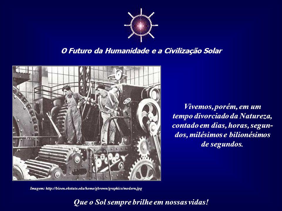 """☼ O Futuro da Humanidade e a Civilização Solar Que o Sol sempre brilhe em nossas vidas! """"(...) podemos reconhecer as tradições animistas de nossos anc"""