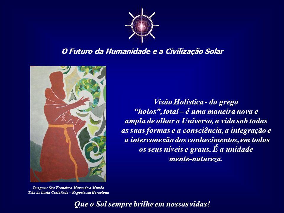 """☼ O Futuro da Humanidade e a Civilização Solar Que o Sol sempre brilhe em nossas vidas! Não sabemos mais a diferença entre """"cronos"""", o tempo criado pe"""