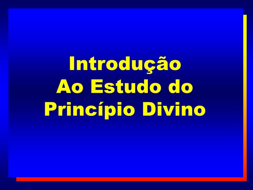 Introdução Ao Estudo do Princípio Divino