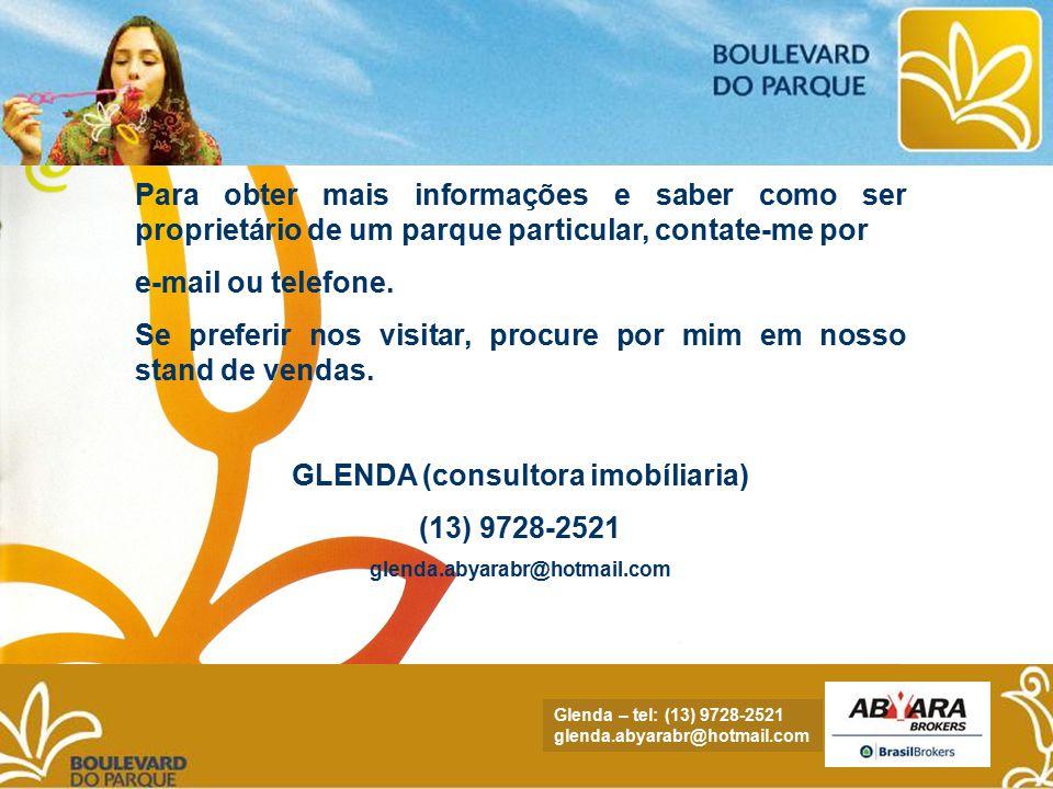 NADYA - tel.: (13) 9705.4169 nadya.abyara@hotmail.com Para obter mais informações e saber como ser proprietário de um parque particular, contate-me por e-mail ou telefone.