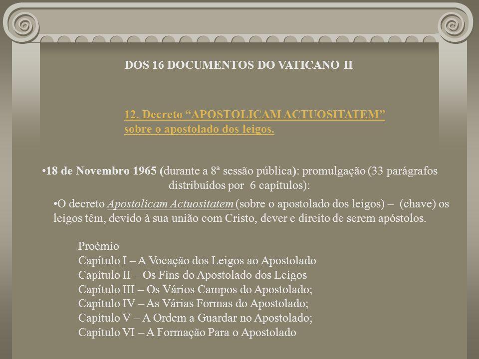 12.Decreto APOSTOLICAM ACTUOSITATEM sobre o apostolado dos leigos.