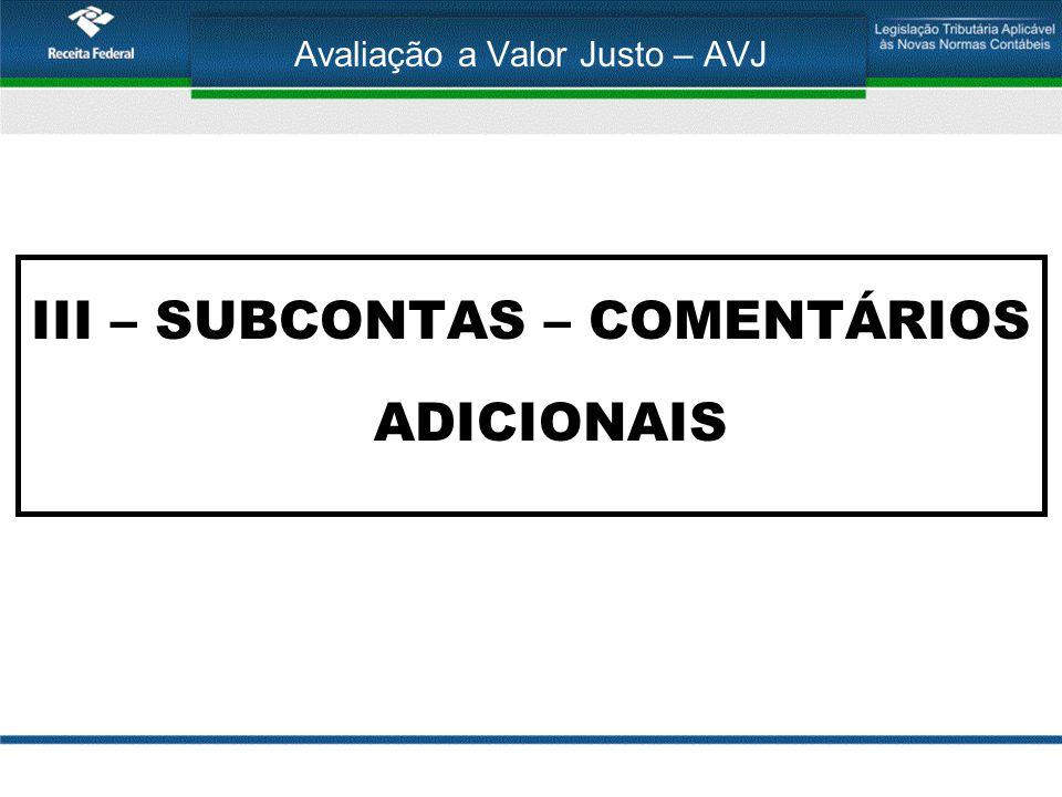 Avaliação a Valor Justo – AVJ III – SUBCONTAS – COMENTÁRIOS ADICIONAIS