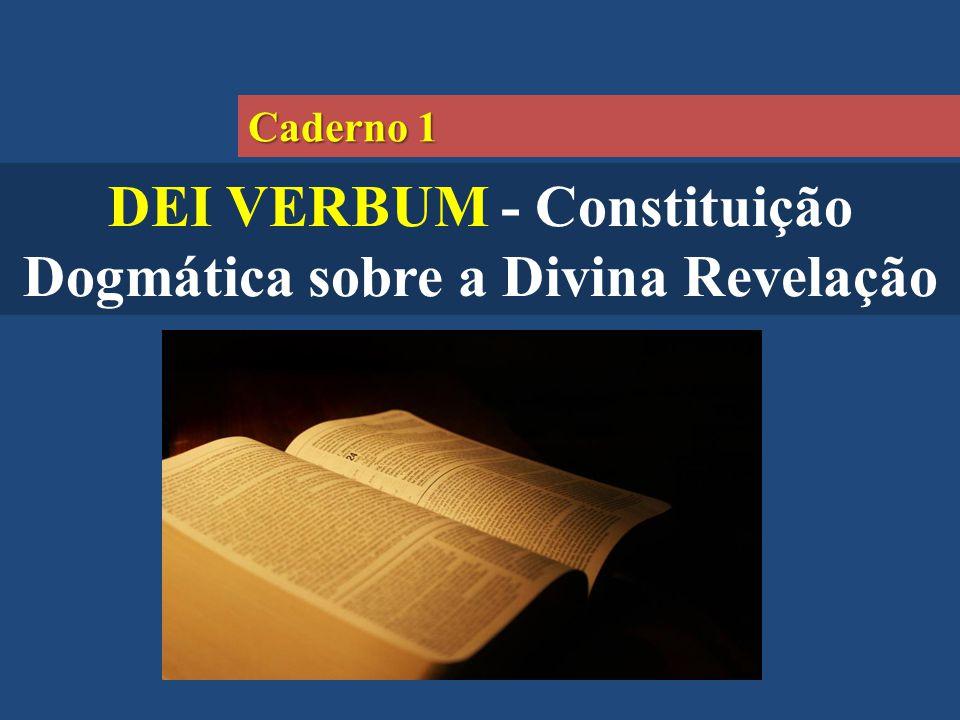 DEI VERBUM - Constituição Dogmática sobre a Divina Revelação Caderno 1