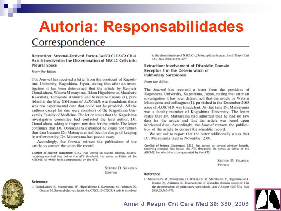 Autoria: Responsabilidades Amer J Respir Crit Care Med 39: 380, 2008
