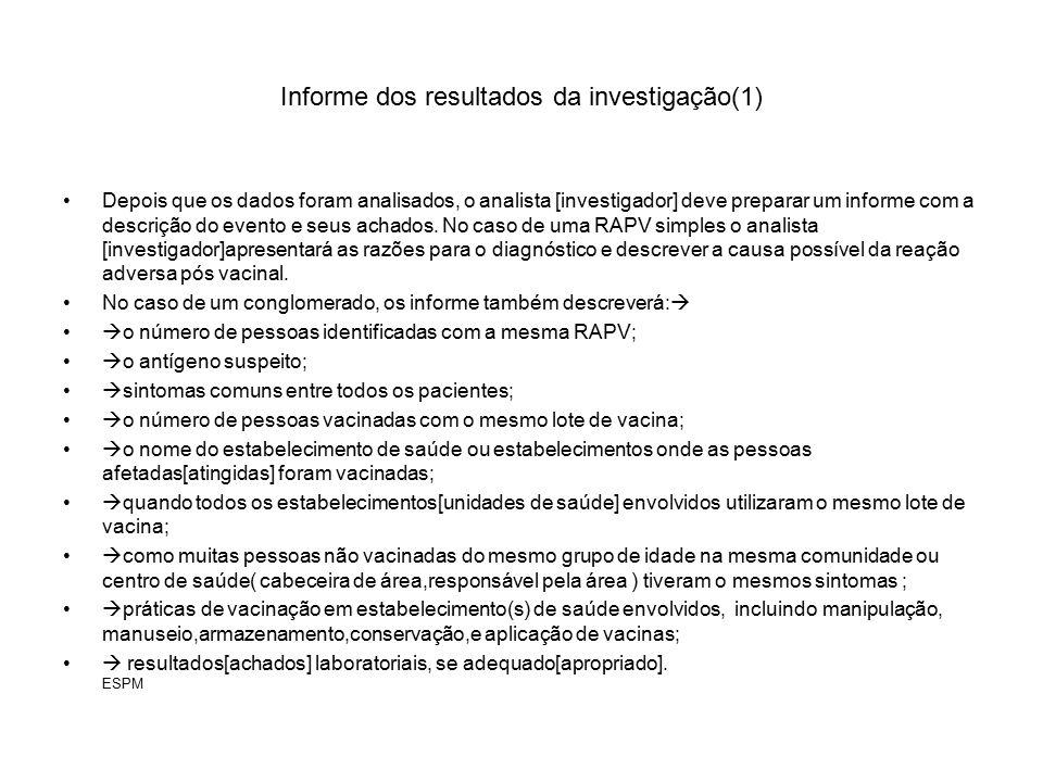 Informe dos resultados da investigação(1) Depois que os dados foram analisados, o analista [investigador] deve preparar um informe com a descrição do