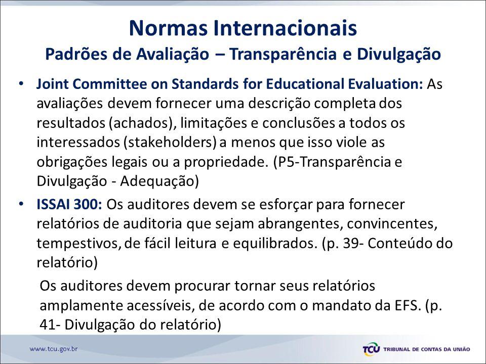 Joint Committee on Standards for Educational Evaluation: As avaliações devem fornecer uma descrição completa dos resultados (achados), limitações e conclusões a todos os interessados (stakeholders) a menos que isso viole as obrigações legais ou a propriedade.