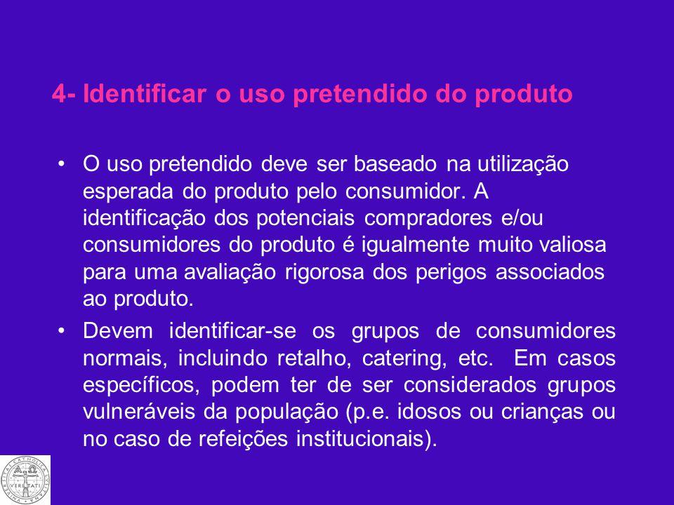 4- Identificar o uso pretendido do produto O uso pretendido deve ser baseado na utilização esperada do produto pelo consumidor.