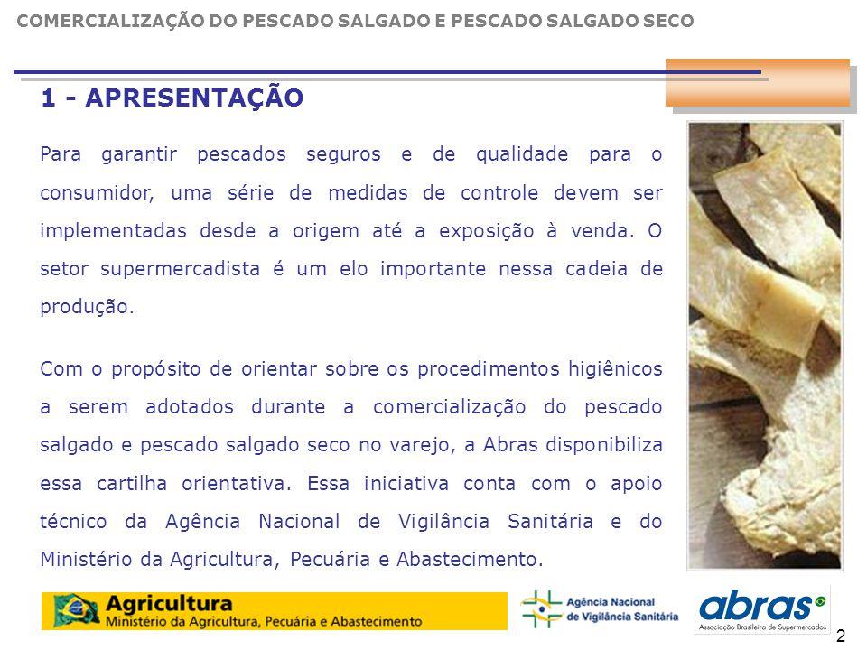 3 1 - APRESENTAÇÃO Para garantir pescados seguros e de qualidade para o consumidor, uma série de medidas de controle devem ser implementadas desde a origem até a exposição à venda.