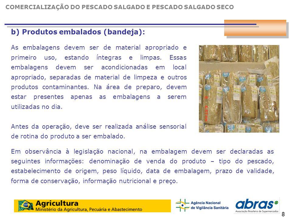 10 2.6 Exposição (área de venda): Para seleção do local de exposição, devem ser consideradas as condições ambientais (o ambiente deve ser seco e fresco).