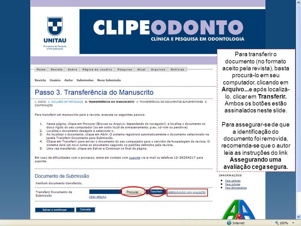 Para transferir o documento (no formato aceito pela revista), basta procurá-lo em seu computador, clicando em Arquivo...e após localizá- lo, clicar em Transferir.