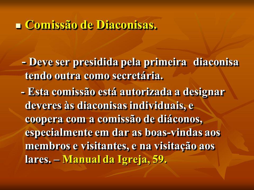 Comissão de Diaconisas. Comissão de Diaconisas.