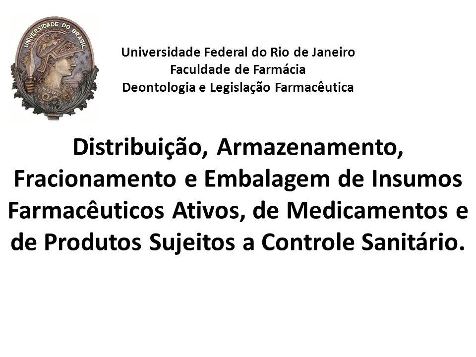 Distribuição, Armazenamento, Fracionamento e Embalagem de Insumos Farmacêuticos Ativos, de Medicamentos e de Produtos Sujeitos a Controle Sanitário. U