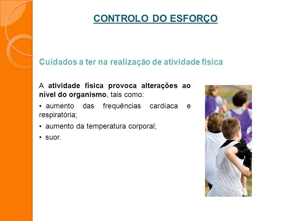 A atividade física provoca alterações ao nível do organismo, tais como: aumento das frequências cardíaca e respiratória; aumento da temperatura corpor
