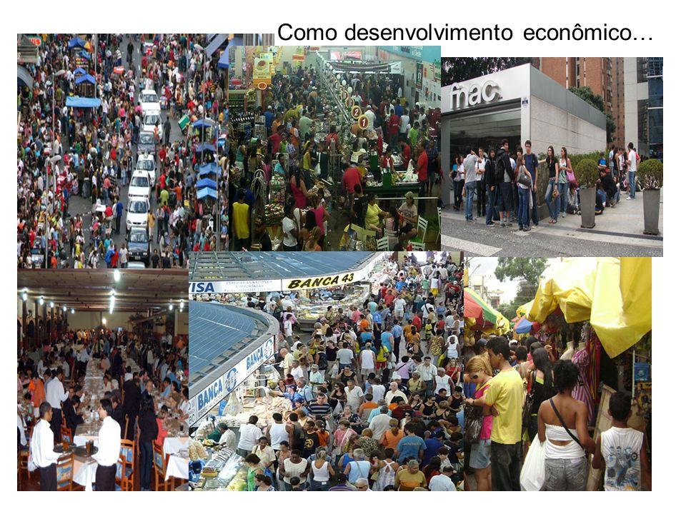Como desenvolvimento econômico…
