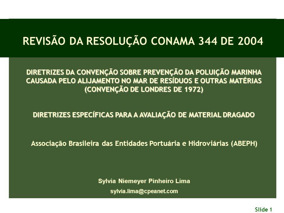 Slide 1 DIRETRIZES DA CONVENÇÃO SOBRE PREVENÇÃO DA POLUIÇÃO MARINHA CAUSADA PELO ALIJAMENTO NO MAR DE RESÍDUOS E OUTRAS MATÉRIAS (CONVENÇÃO DE LONDRES