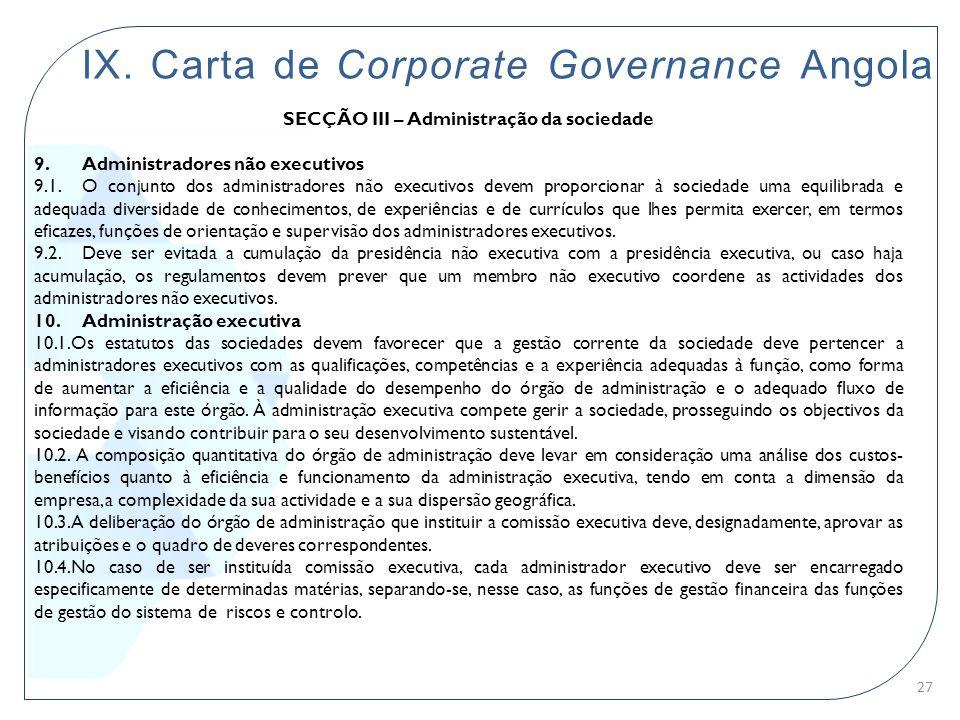 IX. Carta de Corporate Governance Angola SECÇÃO III – Administração da sociedade 9. Administradores não executivos 9.1. O conjunto dos administradores