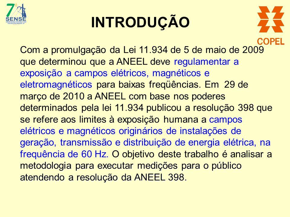 INTRODUÇÃO etodologia para executar medições para o público atendendo a resolução da ANEEL 398. Com a promulgação da Lei 11.934 de 5 de maio de 2009 q