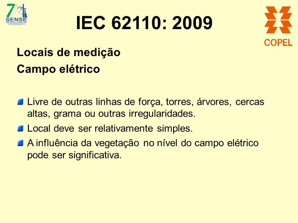 IEC 62110: 2009 Locais de medição Campo elétrico Livre de outras linhas de força, torres, árvores, cercas altas, grama ou outras irregularidades. Loca