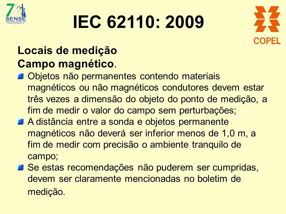 IEC 62110: 2009 Locais de medição Campo magnético. Objetos não permanentes contendo materiais magnéticos ou não magnéticos condutores devem estar três