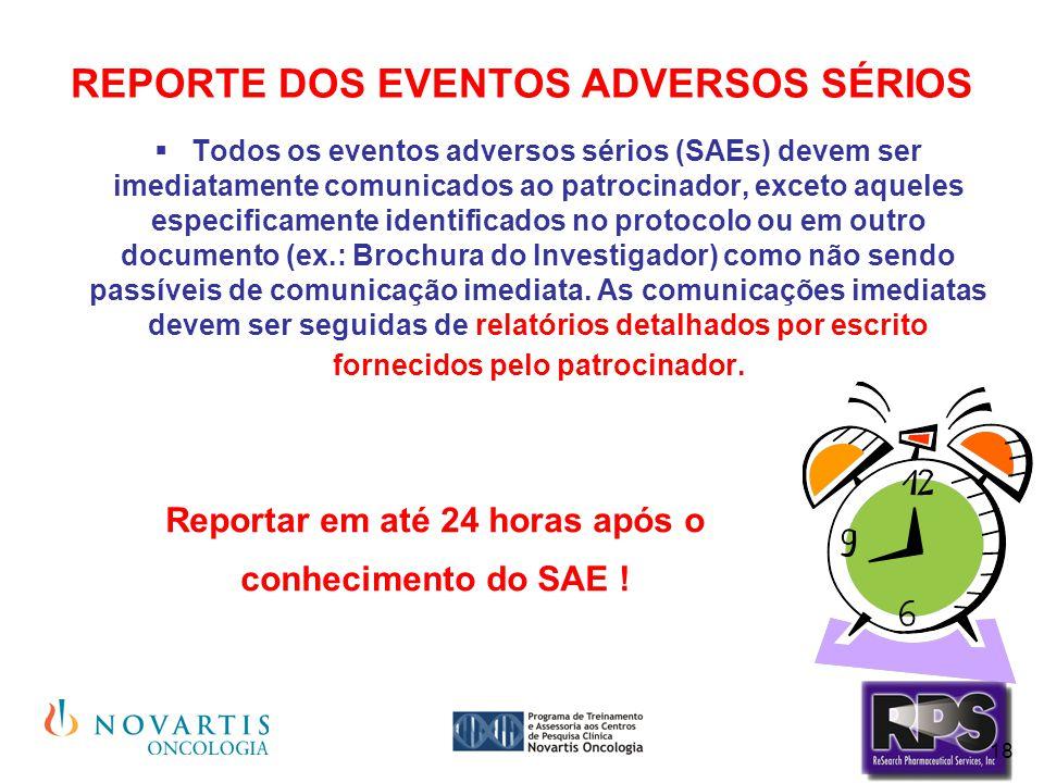 18 REPORTE DOS EVENTOS ADVERSOS SÉRIOS  Todos os eventos adversos sérios (SAEs) devem ser imediatamente comunicados ao patrocinador, exceto aqueles e