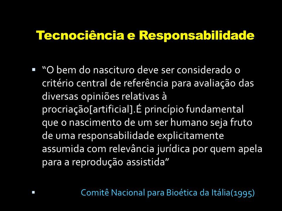 """Tecnociência e Responsabilidade  """"O bem do nascituro deve ser considerado o critério central de referência para avaliação das diversas opiniões relat"""