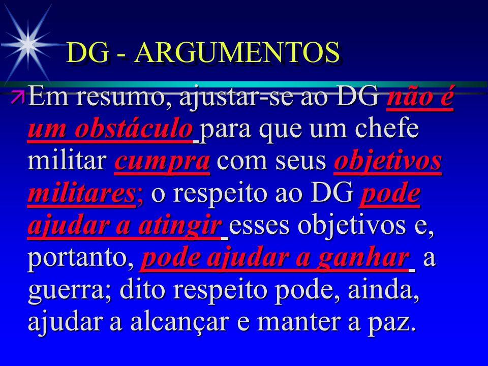 DG - ARGUMENTOS Os objetivos políticos e estratégicos de uma nação devem estar dirigidos a ganhar, tanto na guerra como na paz. A mnt de uma paz estáv