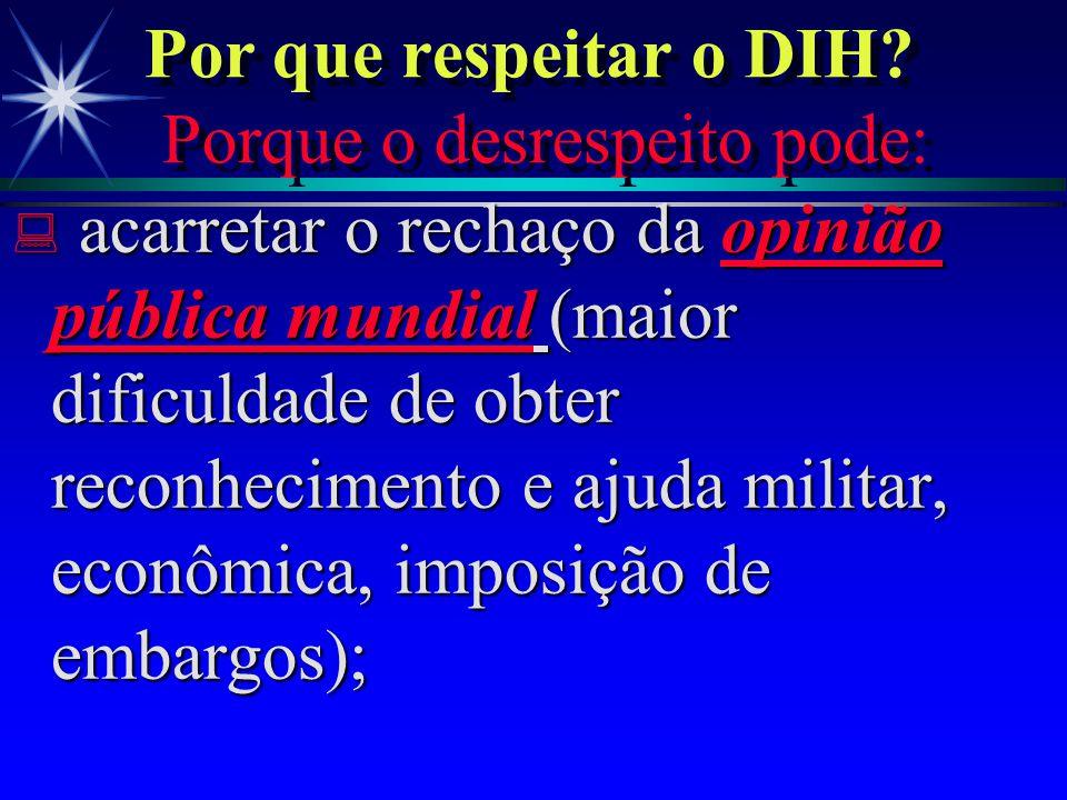 DG -ARGUMENTOS CONTRA ä Por outra parte, quais são os argumentos contrários ao respeito ao DG? o medo, o ódio, a reciprocidade!! >>