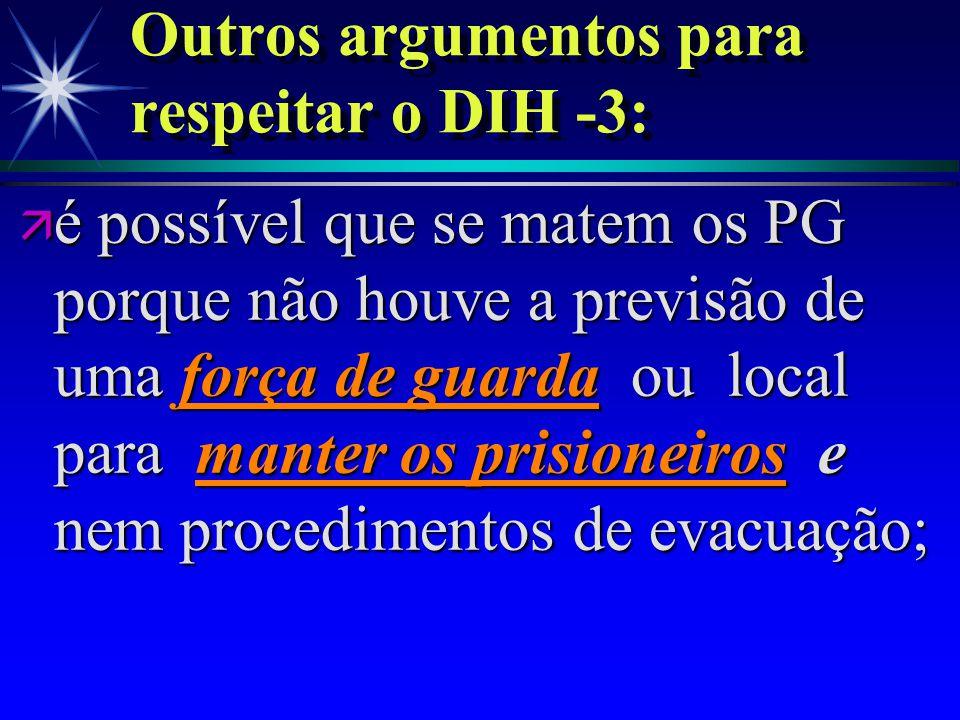 ä as violações podem refletir uma falta de planejamento operacional por parte do Cmt; Outros argumentos para respeitar o DIH -2: