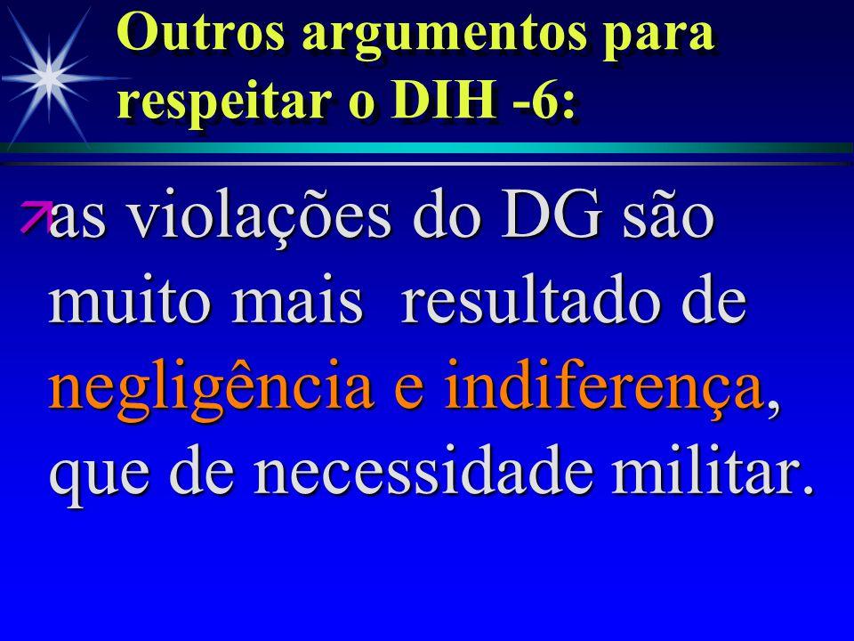 ä o tratamento adequado dado aos PG e aos civis inimigos pode fomentar o tratamento justo aos PG e civis do nosso lado (uma das principais explicações
