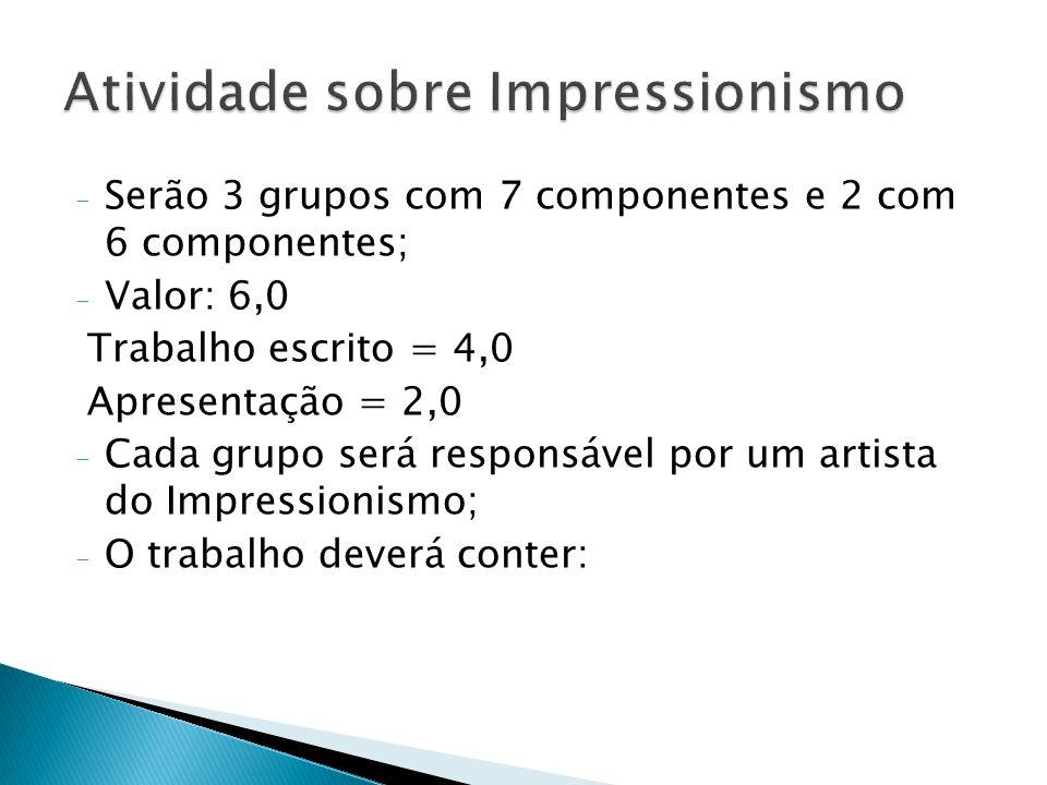 - Serão 3 grupos com 7 componentes e 2 com 6 componentes; - Valor: 6,0 Trabalho escrito = 4,0 Apresentação = 2,0 - Cada grupo será responsável por um