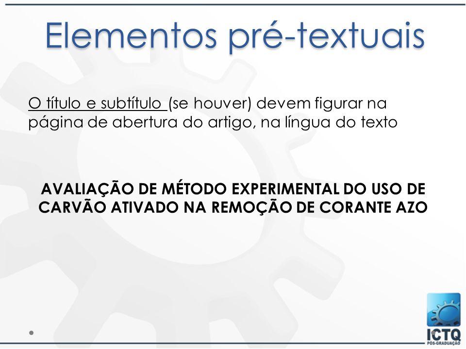 O título e subtítulo (se houver) devem figurar na página de abertura do artigo, na língua do texto AVALIAÇÃO DE MÉTODO EXPERIMENTAL DO USO DE CARVÃO A