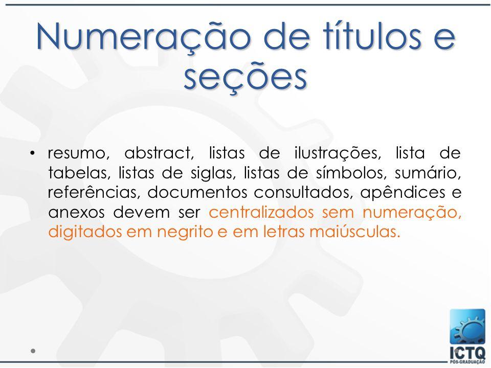 Numeração de títulos e seções resumo, abstract, listas de ilustrações, lista de tabelas, listas de siglas, listas de símbolos, sumário, referências, d