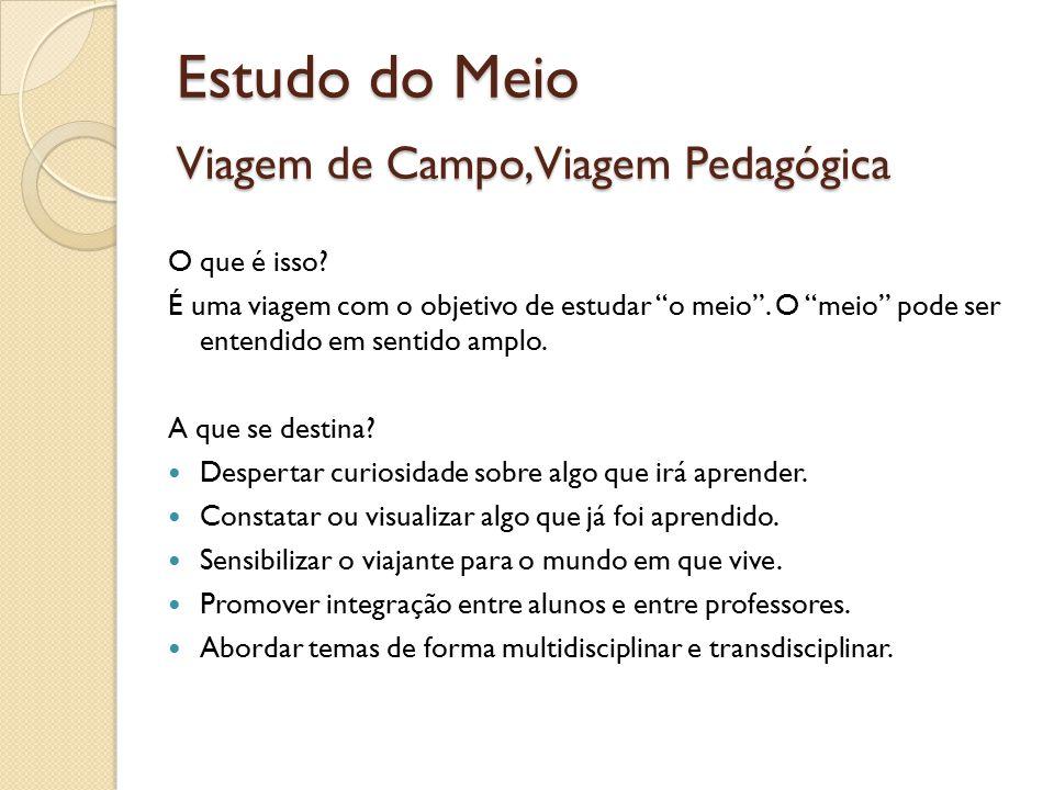 Estudo do Meio Viagem de Campo, Viagem Pedagógica O que é isso.