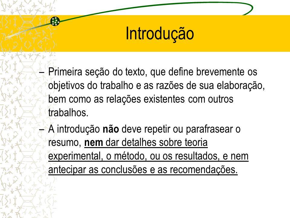 Introdução –Primeira seção do texto, que define brevemente os objetivos do trabalho e as razões de sua elaboração, bem como as relações existentes com