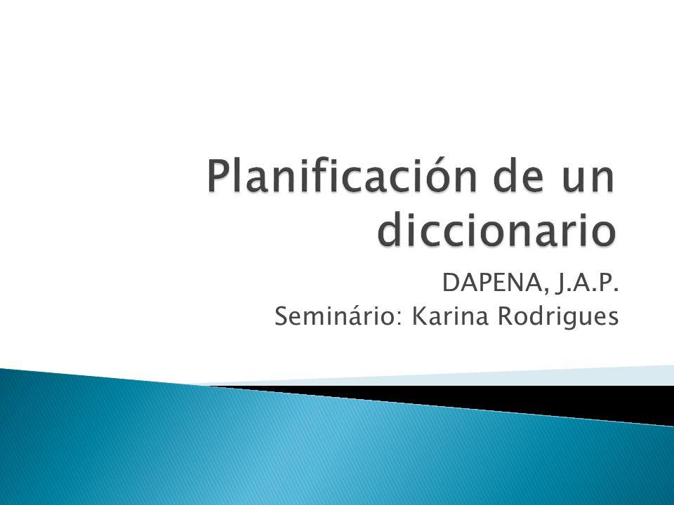  A realização do projeto de dicionário requer um momento de planejamento e um de execução.