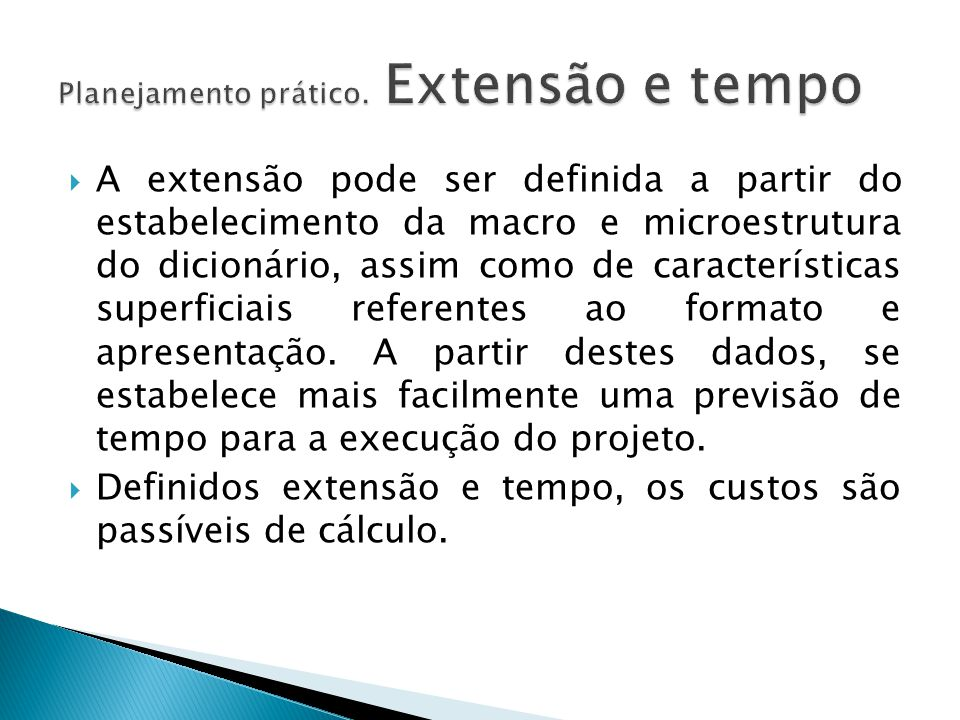  A extensão pode ser definida a partir do estabelecimento da macro e microestrutura do dicionário, assim como de características superficiais referen
