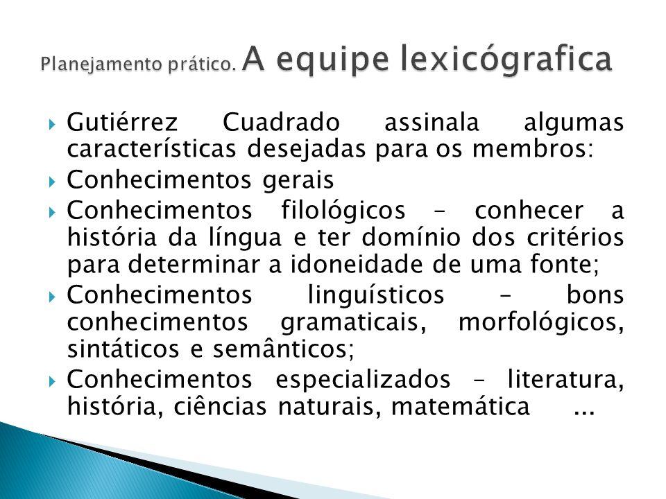  Gutiérrez Cuadrado assinala algumas características desejadas para os membros:  Conhecimentos gerais  Conhecimentos filológicos – conhecer a histó
