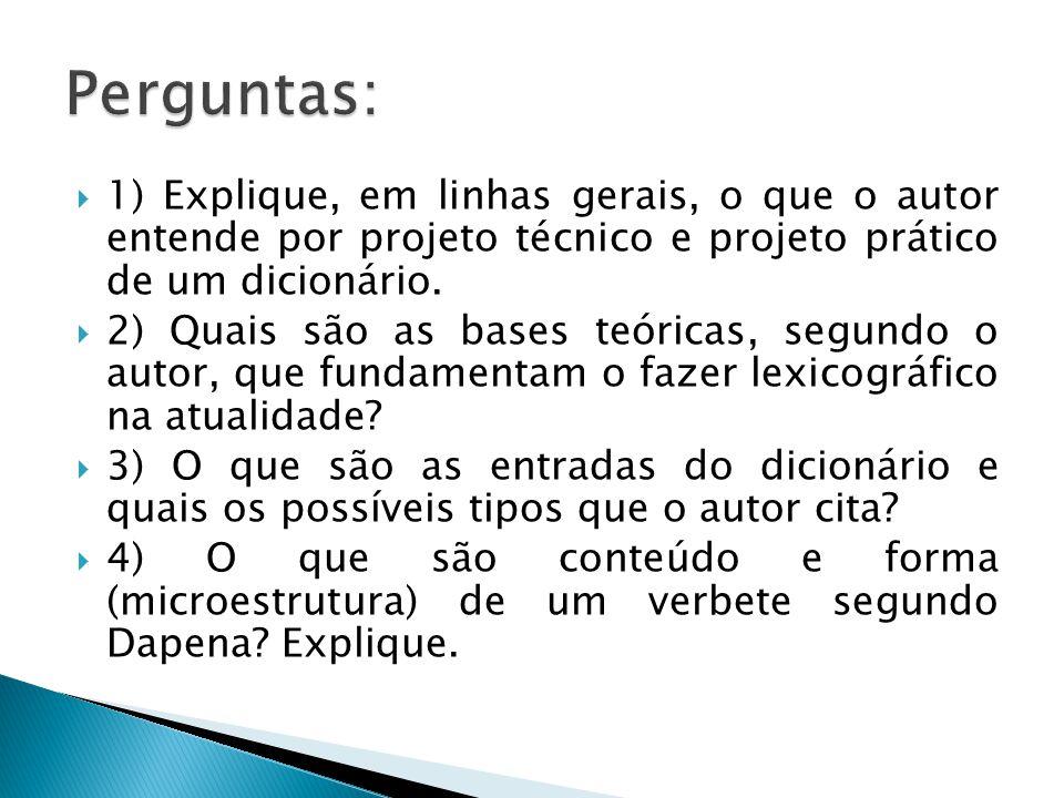  1) Explique, em linhas gerais, o que o autor entende por projeto técnico e projeto prático de um dicionário.  2) Quais são as bases teóricas, segun