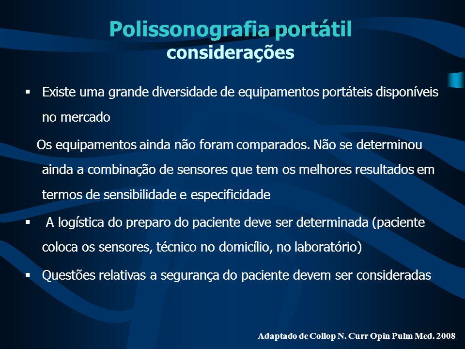 Polissonografia portátil considerações  Existe uma grande diversidade de equipamentos portáteis disponíveis no mercado Os equipamentos ainda não fora