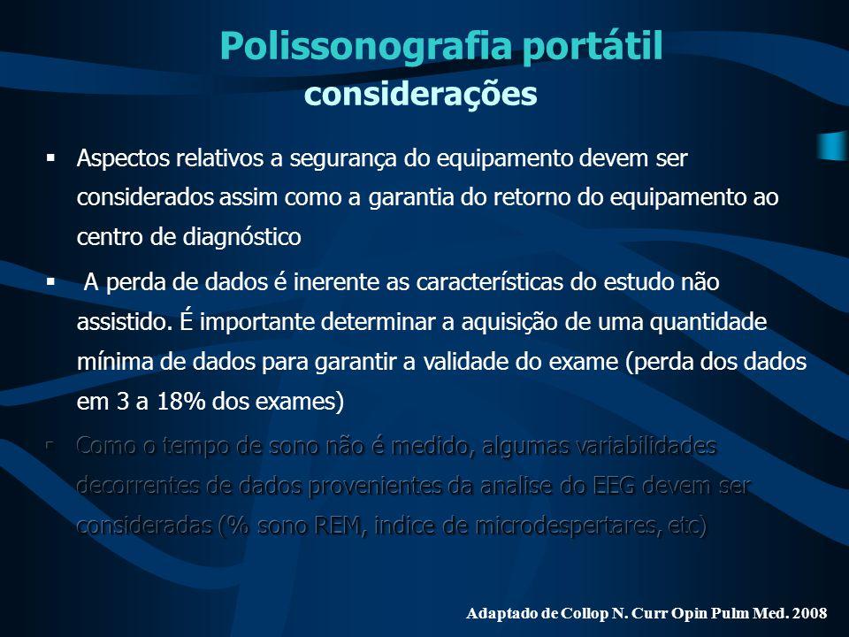 Adaptado de Collop N. Curr Opin Pulm Med. 2008 Polissonografia portátil considerações