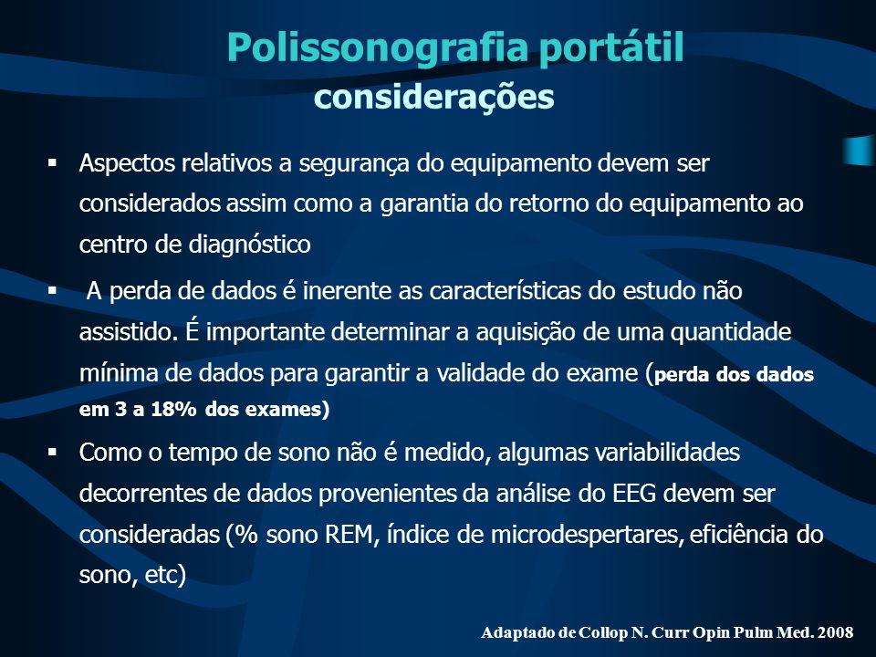  Aspectos relativos a segurança do equipamento devem ser considerados assim como a garantia do retorno do equipamento ao centro de diagnóstico  A pe