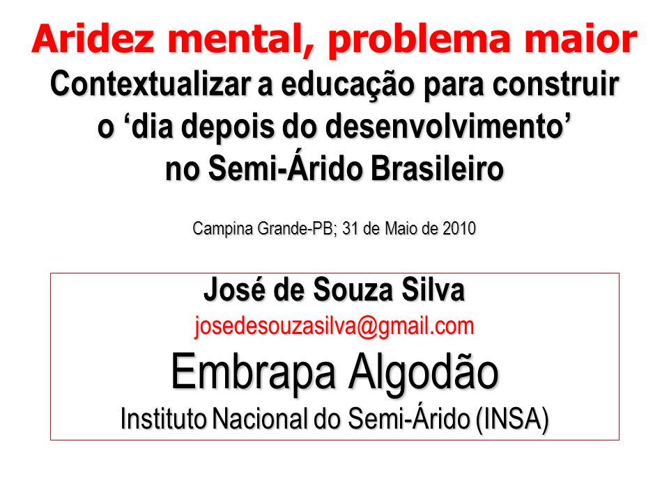 Aridez mental, problema maior Contextualizar a educação para construir o 'dia depois do desenvolvimento' no Semi-Árido Brasileiro Campina Grande-PB; 3
